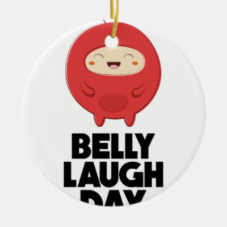 Twenty-fourth January - Belly Laugh Day Ceramic Ornament