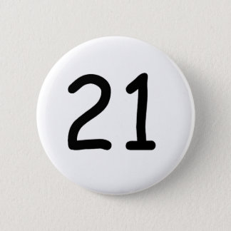 Twenty One 6 Cm Round Badge