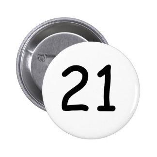 Twenty One 6 Cm Round Badge