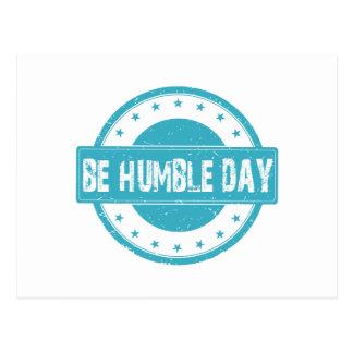 Twenty-second February - Be Humble Day Postcard