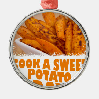 Twenty-second February - Cook a Sweet Potato Day Metal Ornament
