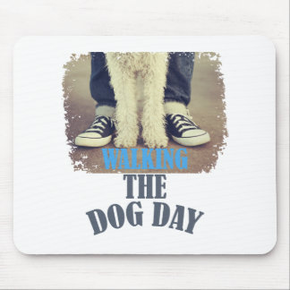 Twenty-second February - Walking the Dog Day Mouse Pad