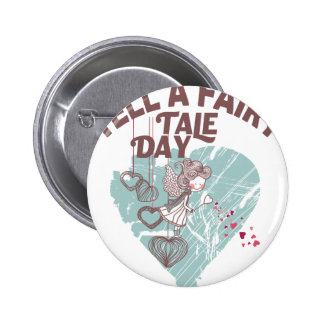 Twenty-sixth February - Tell A Fairy Tale Day 6 Cm Round Badge