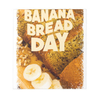 Twenty-third February - Banana Bread Day Notepad