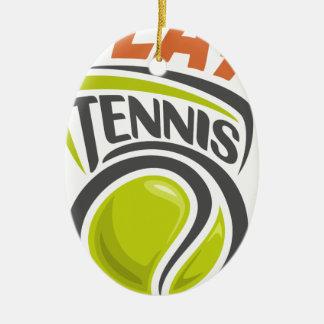 Twenty-third February - Play Tennis Day Ceramic Ornament
