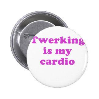 Twerking is my Cardio 6 Cm Round Badge