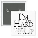 "TWIFIC MEETUP 2012 LAS VEGAS ""HARD UP"" BUTTON"