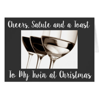 ***TWIN****AT CHRISTMAS** CHEERS, SALUTE and TOAST Card