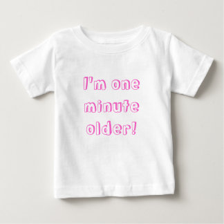 Twin Girl I'm one minute older! Baby T-Shirt
