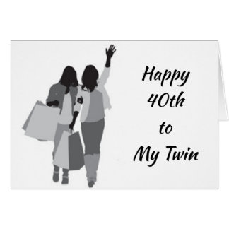 "***TWIN*** LOOKS ""FABULOUS"" AT *****40***** CARD"