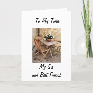 TWIN SISTER BEST FRIEND HAPPY BIRTHDAY TO YOU CARD