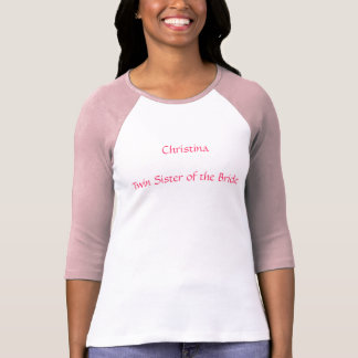 """""""Twin Sister of the Bride"""" w/ Sister's Name T-Shirt"""