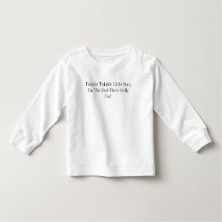 Twinkle Twinkle Little Star, I'm The Best There... T Shirts