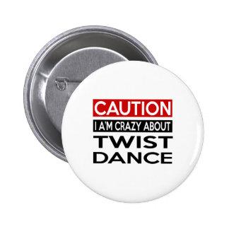 TWIST DANCE CRAZY DESIGNS 6 CM ROUND BADGE