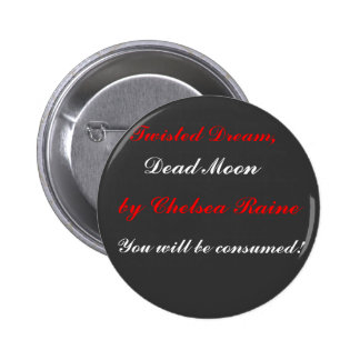 Twisted Dream, , Dead Moon, by Chelsea Raine, Y... 6 Cm Round Badge