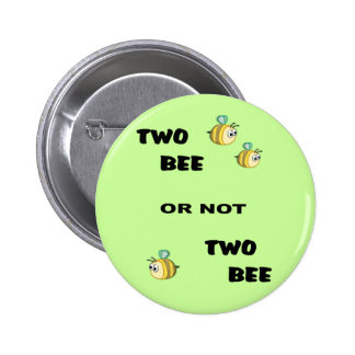 Two Bee or not Two Bee Buttons