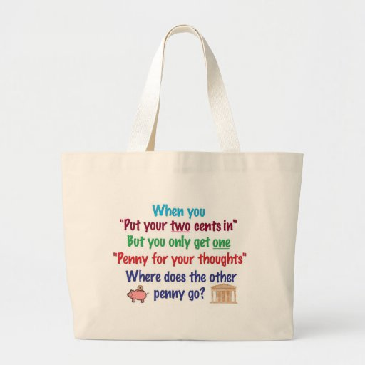 Two cents in, penny for your thoughts tote bag