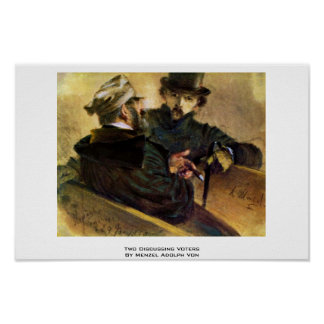 Two Discussing Voters By Menzel Adolph Von Posters