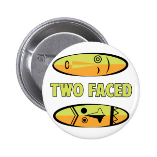 Two Faced 6 Cm Round Badge
