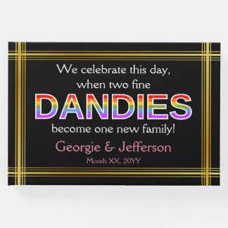 """""""... two fine DANDIES become one new family!"""" Guest Book"""