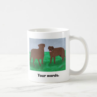 Two Friendly Brown Dogs Your Words Mugs