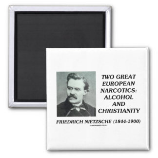 Two Great European Narcotics: Alcohol Christianity Square Magnet