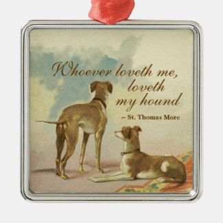 Two Greyhounds / Famous St. Thomas More Quote Metal Ornament