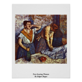 Two Ironing Women By Edgar Degas Print