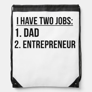 Two Jobs Dad And Entrepreneur Drawstring Backpack
