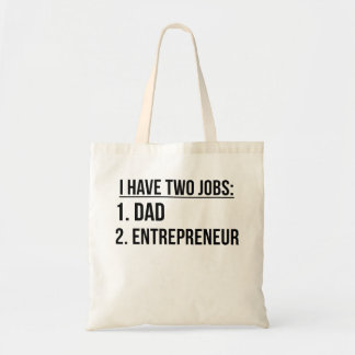 Two Jobs Dad And Entrepreneur Budget Tote Bag