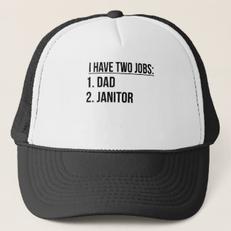 Two Jobs Dad And Janitor Trucker Hat