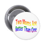 Two Moms Better (rainbow)