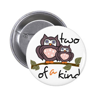 Two Of A Kind 6 Cm Round Badge