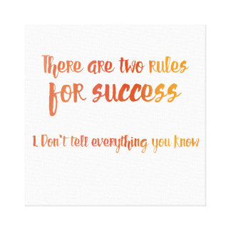 Two Rules for Success Canvas Print