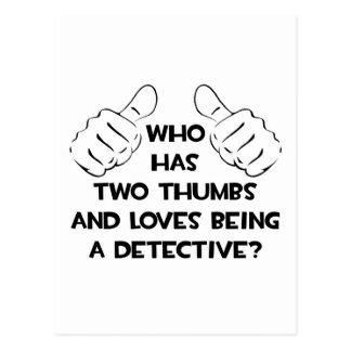 Two Thumbs and Loves Being a Detective Postcard