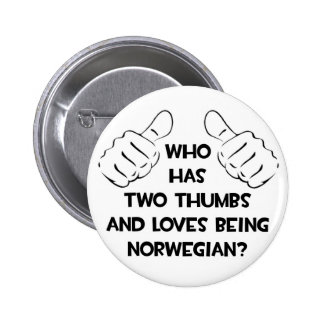 Two Thumbs and Loves Being Norwegian 6 Cm Round Badge