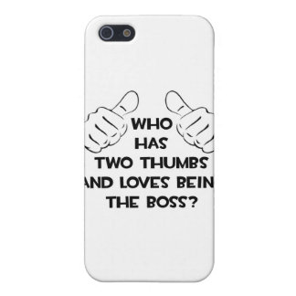 Two Thumbs and Loves Being The Boss iPhone 5 Covers