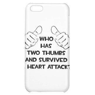 Two Thumbs and Survived a Heart Attack iPhone 5C Case