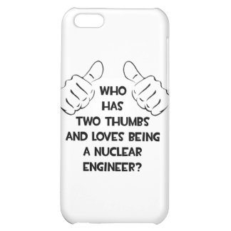 Two Thumbs .. Nuclear Engineer iPhone 5C Covers