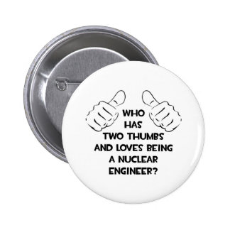 Two Thumbs Nuclear Engineer Pinback Buttons