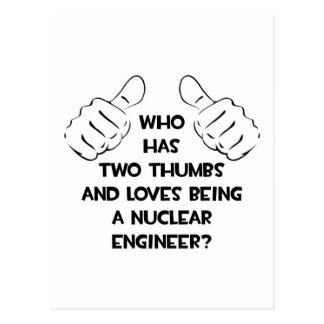 Two Thumbs .. Nuclear Engineer Post Cards