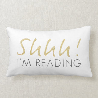 Two Tone Gold Sparkle Shhh! I'm Reading Pillow