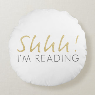 Two Toned Shhh! I'm Reading Round Pillow