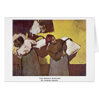 Two Women Washing By Edgar Degas Card