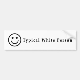 Typical White Person Bumper Sticker