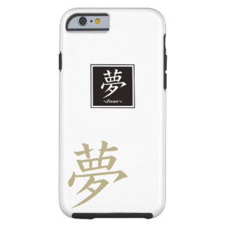 """Typography """"Dream """" of Chinese character Tough iPhone 6 Case"""