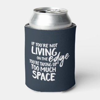 Typography Funny Saying Living On the Edge Can Cooler