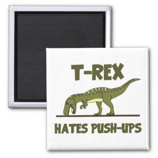 Tyrannosaurus Rex Dinosaur Hates Push Ups Magnet