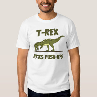 Tyrannosaurus Rex Dinosaur Hates Push Ups Tees