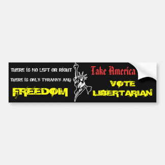 Tyranny and Freedom Libertarian Bumper Sticker